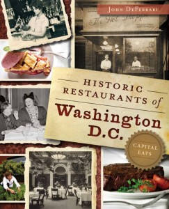 Historic Restaurants of Washington, DC by John DeFerrari