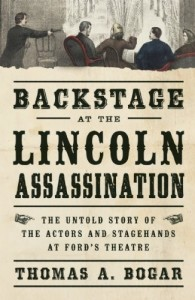 Backstage at the Lincoln Assassination by Thomas Bogar