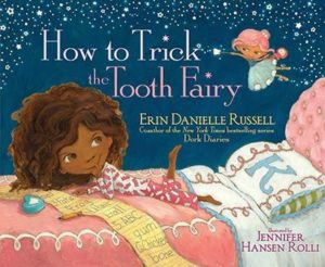 How to Trick the Tooth Fairy by Erin Danielle Russell
