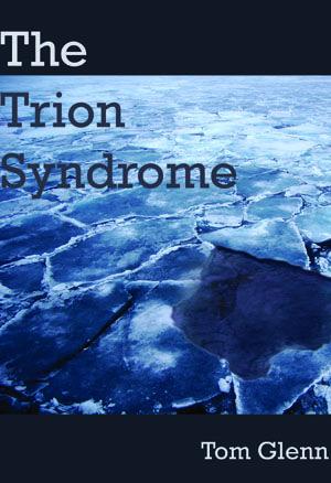 The Trion Syndrome by Tom Glenn