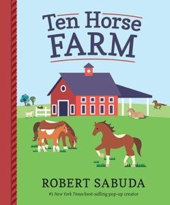 Ten Horse Farm by Robert Sabuda