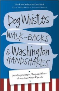 Dog Whistles, Walk-Backs & Washington Handshakes