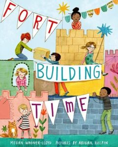 Fort Building Time by Megan Wagner Lloyd