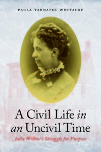 A Civil Life in an Uncivil Time by Paula Tarnapol Whitacre