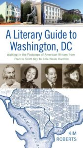 A Literary Guide to Washington, DC by Kim Roberts