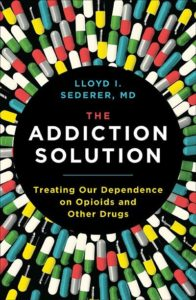 The Addiction Solution by Lloyd Sederer, MD